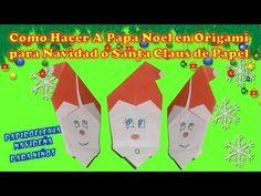 COMO HACER A PAPA NOEL PARA NAVIDAD EN ORIGAMI O SANTA CLAUS DE PAPEL, PAPIROFLEXIA FACIL PARA NIÑOS - YouTube