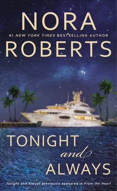 TONIGHT AND ALWAYS by Nora Roberts -- A story of misplaced expectations from #1 New York Times bestselling author Nora Roberts.