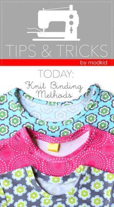 GREAT tutorial for knit binding methods. #iloverileyblake #fabricismyfun
