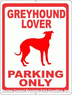 Greyhound Lover Parking Only Sign