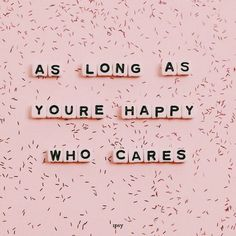 love quotes Pin by Kailei on just say it The Words, Cool Words, Words Quotes, Me Quotes, Motivational Quotes, Inspirational Quotes, Girly Quotes, Friend Quotes, Happy Quotes
