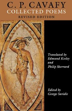 C. P. Cavafy: Collected Poems by C. P. Cavafy,http://www.amazon.com/dp/0691015376/ref=cm_sw_r_pi_dp_sNY2sb0AQ6Y2JVM9