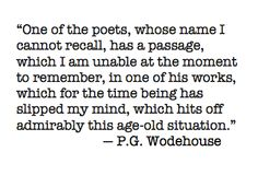 This about describes my memory. P. G. Wodehouse quote