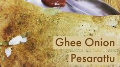 Ghee Onion Pesarattu | Andhra Style Food ~ Chef Vinoo's Recipe ************* Pesarattu / Green Gram (Lentil) Dosa, one of Andhra's Favourite Dosa from Andhra Pradesh, India.  The Best combination for Pesarattu is Allam(Ginger) Chutney and also can stuff upma, famously known as Pesarattu Upma. Also tastes yummy with Jaggery Powder.  #thedigitalechef #ChefVinoo #andhrafood #indianfood #foodtalkindia #foodtalknellore #yummyfood #goodfood #foodporn #vegetarianfood #manaandhrapradesh…