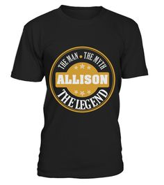 # ALLISON THE MAN THE MYTH THING SHIRTS .  ALLISON THE MAN THE MYTH THING SHIRTS. IF YOU PROUD YOUR NAME, THIS SHIRT MAKES A GREAT GIFT FOR YOU AND YOUR FAMILY ON THE SPECIAL DAY.---ALLISON FAMILY, ALLISON NAME SHIRTS, ALLISON NAME T SHIRTS, ALLISON TEES, ALLISON HOODIES, ALLISON LONG SLEEVE, ALLISON FUNNY SHIRTS, ALLISON THING, ALLISON TEAM, ALLISON MAMA, ALLISON LOVERS, ALLISON PAPA, ALLISON GRANDMA, ALLISON GRANDPA, ALLISON GIRL, ALLISON GUY, ALLISON HUSBAND