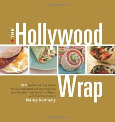 The Hollywood Wrap: 100 Quick and Easy Meals to Fuel Your Workout and Help You Lose Weight, from Celebrity Fitness and Nutrition Expert by Nancy Kennedy. $8.00. Author: Nancy Kennedy. Publisher: Rodale Books; 1 edition (February 15, 2011). Save 60%!