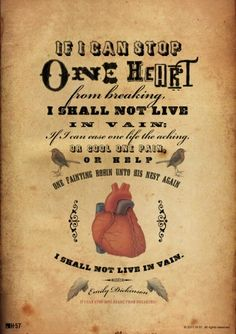 """If I Can Stop (One Heart From Breaking)""  by Emily Dickinson"