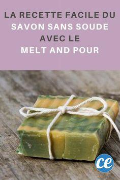 La Recette Facile Pour Faire du Savon Sans Soude avec le Melt and Pour.