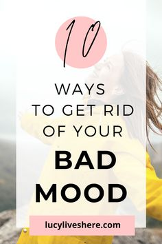 How to get rid of a bad mood - immediately. Feeling low? Woke up on the wrong side of bed? Or just feeling a little bit grumpy and snappy? I hear you. Here are 10 simple tips to get over a bad mood and have a great day instead! Don't let a low mood ruin your day, take back control and implement these simple mood boosters instead! #badmood