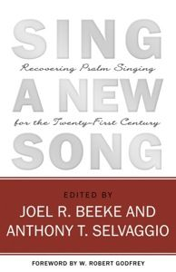 Sing a New Song: Recovering Psalm Singing for the Twenty-First Century ~ Joel R. Beeke and Anthony T. Selvaggio 1] http://www.heritagebooks.org/products/sing-a-new-song-recovering-psalm-singing-for-the-twenty-first-century.html 2] http://www.wtsbooks.com/sing-new-song-joel-and-selvaggio-beeke-9781601781055 3] http://www.amazon.com/Sing-New-Song-Recovering-Twenty-First/dp/1601781059 * Indicação: Fábio Martins.