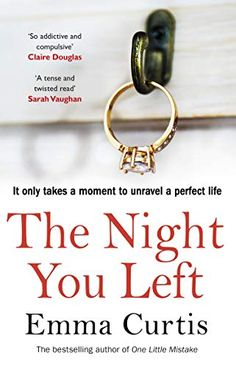 [Free eBook] The Night You Left: The tense and shocking thriller that readers can't put down Author Emma Curtis, Got Books, Books To Read, The Tenses, Gay, Thriller Books, You Left, What To Read, Book Photography, Free Reading