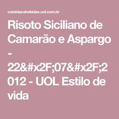 Risoto Siciliano de Camarão e Aspargo - 22/07/2012 - UOL Estilo de vida