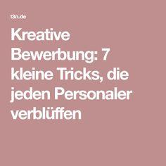 Kreative Bewerbung: 7 kleine Tricks, die jeden Personaler verblüffen