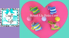 Rainbow Loom Round Lip Balm Case