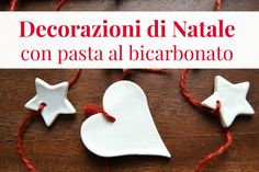 Decorazioni natalizie con pasta al bicarbonato - BabyGreen Christmas Time Is Here, Winter Christmas, Christmas Crafts, Diy And Crafts, Crafts For Kids, Holidays With Kids, Xmas Ornaments, Xmas Decorations, Homemade