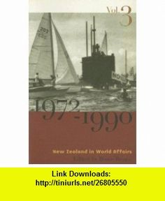 New Zealand in World Affairs, 1972-1990 (9780864733726) Bruce Brown , ISBN-10: 0864733720  , ISBN-13: 978-0864733726 ,  , tutorials , pdf , ebook , torrent , downloads , rapidshare , filesonic , hotfile , megaupload , fileserve