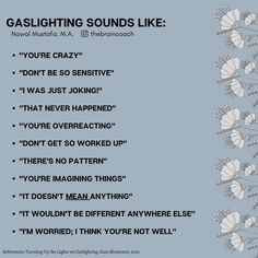 """Nawal Mustafa   M.A. on Instagram: """"In this post, I'm sharing with you some examples of what gaslighting sounds like in conversations. It is important to recognize when we…"""" Strong Quotes Hard Times, Stay Strong Quotes, Toxic Relationships, Healthy Relationships, Youre Crazy, Mental Conditions, Broken Heart Quotes, Daily Meditation, Narcissistic Abuse"""