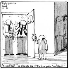 Atheists at the door.  LOL.