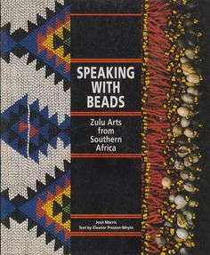 Speaking with Beads Zulu Arts from South Africa Jean Morris