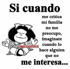 IMAGÍNATE NADAMAS!!!! People Quotes, True Quotes, Motivational Quotes, Funny Quotes, Spanish Inspirational Quotes, Spanish Quotes, Mafalda Quotes, Diva Quotes, Quotes En Espanol