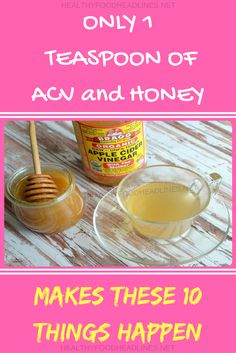 ONLY ONE TEASPOON OF ACV and HONEY MAKES THESE 10 THINGS HAPPEN