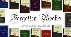 Forgotten Books republishes thousands of classic works that are in the public domain. Forgotten Books offers all of their titles as free PDF downloads and provides links to ePub versions of the titles.