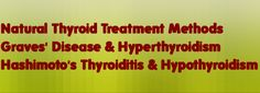 5 Essential Supplements For Optimal Thyroid Health   Natural Thyroid Treatment/Graves Disease...need to get my Graves' disease back in check