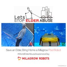 #WorldElderAbuseAwarenessDay Save an Elder, Bring home a Milagrow Pool Robot www.milagrowhumantech.com
