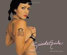 Suicide Girls by Missy Suicide, http://www.amazon.co.uk/dp/1932595031/ref=cm_sw_r_pi_dp_98YPsb12Q62PX
