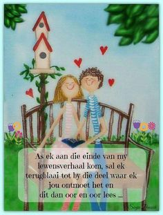 An die einde. Mama Quotes, Qoutes, Love Quotes, Beautiful Verses, Afrikaanse Quotes, Fondant Animals, Goeie More, Meaning Of Love, Love My Husband