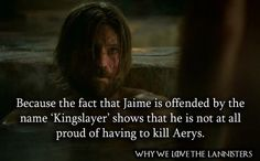 1449.Because the fact that Jaime is offended by the name 'Kingslayer' shows that he is not at all proud of having to kill Aerys