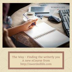 Need help to find the way to a more writerly you? Www.AWordedLife.com #creativewriting #writing #writingskills #writingcourses #creativewriting #creativity #getinspired #creativeself #writing #writingpractice #writingskills