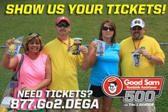 SHOW US YOUR TICKETS!    Tickets for the Good Sam Roadside Assistance 500 have been going out in the mail! Who has received their tickets?    Need tickets?    Call --> 877.Go2.DEGA
