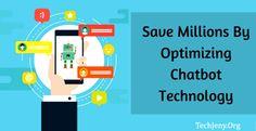 Save Millions By Optimizing #Chatbot #Technology