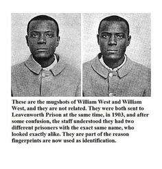 William West and William West, and their role in the history of fingerprint identification Black History Facts, Black History Month, Strange History, Fable, By Any Means Necessary, Black Pride, Wtf Fun Facts, African American History, American History Lessons