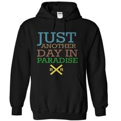 Just Another Day In Railroad Paradise Hoodie T Shirt, Hoodie, Sweatshirt