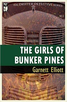 The Girls of Bunker Pines (The Drifter Detective Book 3) - Kindle edition by Garnett Elliott. Mystery, Thriller & Suspense Kindle eBooks @ Amazon.com.