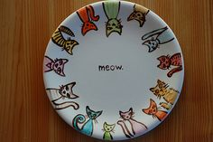 """Seriously...love this plate! I'd want more than one so I could hang them up. Oh, maybe have one with dogs that says """"woof."""" Too cute! =3"""