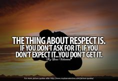 Respect Quotes | Life Quotes - The thing about respect is