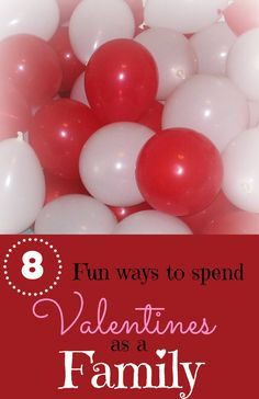 Fun Valentines traditions to start with your family. These are such fun and creative ideas !
