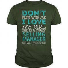 DONT FLIRT WITH ME MY GIRL IS A CRAZY SELLING MANAGER SHE WILL MURDER YOU JOB TITLE SHIRTS T-SHIRTS T-SHIRTS, HOODIES  ==►►Click To Order Shirt Now #Jobfashion #jobs #Jobtshirt #Jobshirt #careershirt #careertshirt #SunfrogTshirts #Sunfrogshirts #shirts #tshirt #hoodie #sweatshirt #fashion #style