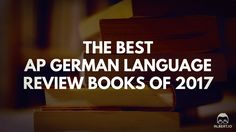 The Best AP German Language Review Books of 2017 https://www.albert.io/blog/best-ap-german-language-review-books-of-2017/