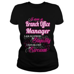 Branch Office Manager I Am Allergic To Stupidity I Break Out In Sarcasm T-Shirts, Hoodies. Check Price Now ==► https://www.sunfrog.com/Names/Branch-Office-Manager--Sweet-Heart-Black-Ladies.html?id=41382