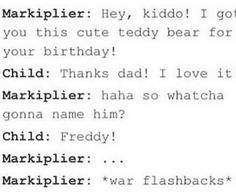 Lesson Learned: don't name any teddy bear Freddy (unless you wants to make Mark mad)