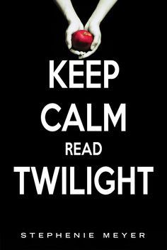 KEEP CALM AND READ #TWILIGHT