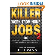 Killer Work from Home Jobs 2: 100 Fortune 500 & Legitimate Work at Home Jobs - How to Make Money Online from Home! (Job Search Series): Lee Evans: