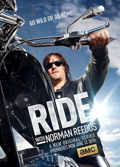 Ride With Norman Reedus premieres Monday June 12, 2016 at 10/9c on AMC!