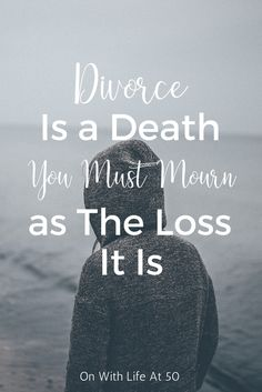 Divorce is a death you must mourn as the loss it is North Face Logo, The North Face, Menopause, You Must, Divorce, Death, Relationship, Happy, Life