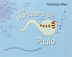 A partir de 6 ans Cette nouvelle chronique de livre nous plonge à la source de la vie puisqu'il est questiond'une course, celle d'un certain Paulo, spermatozoïde de son état et excellent à la nage(bien que nul en mathématiques) .