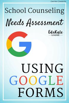 Creating a School Counseling Needs Assessment Using Google Forms - Confident Counselors